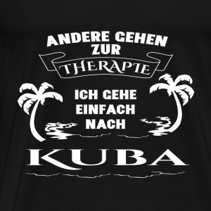 Cuba - therapy - holiday Hoodies & Sweatshirts - Men's Premium T-Shirt