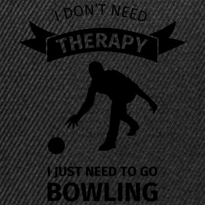 I don't need therapy I just need to go Bowling T-shirts - Snapback cap