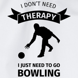 I don't need therapy I just need to go Bowling Mokken & toebehoor - Gymtas