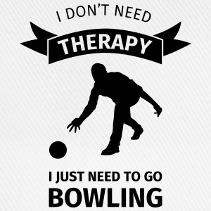 I don't need therapy I just need to go Bowling T-shirts - Basebollkeps