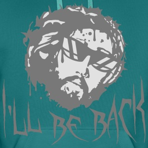 Sunglasses cool back coming bitch I'll Be Back jes T-Shirts - Men's Premium Hoodie