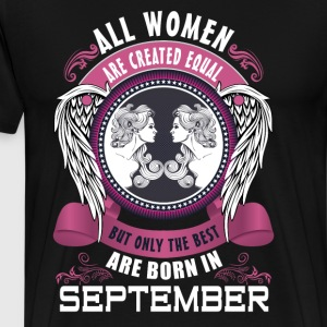All women are created equal but only the best are Long Sleeve Shirts - Men's Premium T-Shirt
