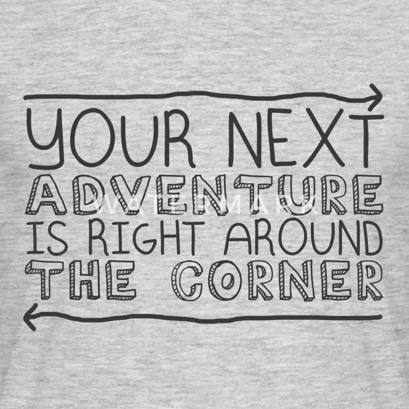 Yor next adventure - Men's T-Shirt