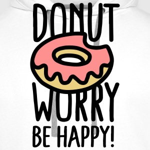 Donut worry, be happy! Tee shirts - Sweat-shirt à capuche Premium pour hommes
