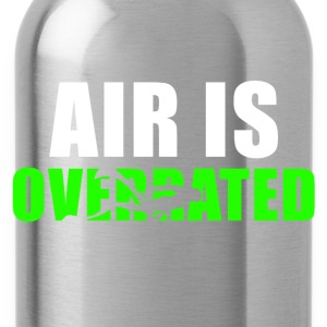 Air is overrated - Trinkflasche