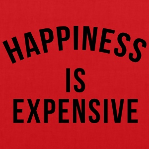 Happiness is expensive T-shirts - Tas van stof