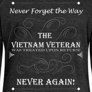Never forget the way the Vietnam veteran was treat - Women's Boat Neck Long Sleeve Top