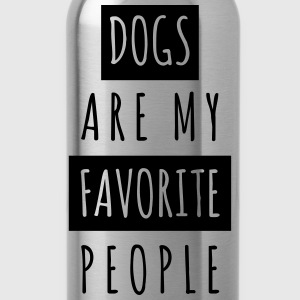 Dogs are my Favorite People - Trinkflasche