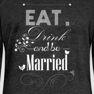 Eat drink and be married - Women's Boat Neck Long Sleeve Top