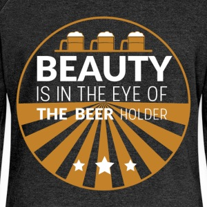Beauty is in the eye of the beer holder - Women's Boat Neck Long Sleeve Top