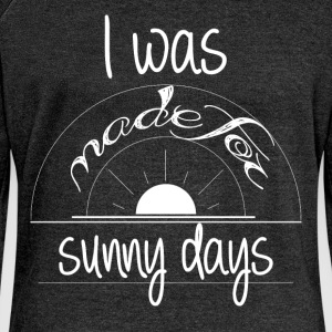 I was made for sunny days - Women's Boat Neck Long Sleeve Top