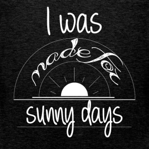 I was made for sunny days - Men's Premium Tank Top