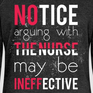 Notice arguing with the nurse may be ineffective - Women's Boat Neck Long Sleeve Top