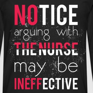 Notice arguing with the nurse may be ineffective - Men's Premium Longsleeve Shirt