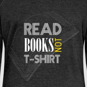 Read books not T-Shirt - Women's Boat Neck Long Sleeve Top