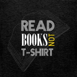 Read books not T-Shirt - Men's Premium Tank Top