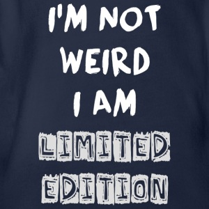 I'm not weird but limited T-Shirts - Baby Bio-Kurzarm-Body