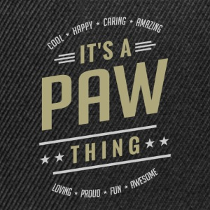 It's a Paw Thing | Gift for Him! - Snapback Cap