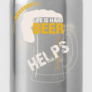 Life is hard beer helps - Water Bottle