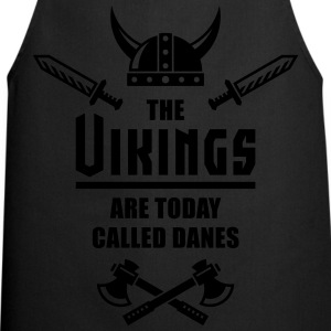 The Vikings Are Today Called Danes T-shirts - Forklæde
