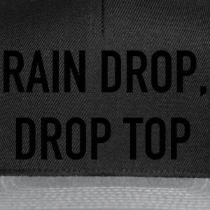 Rain Drop Drop Top T-Shirts - Snapback Cap