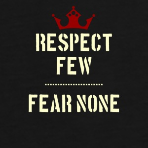 Respect few, Fear none - Männer Premium T-Shirt