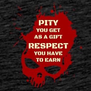 Pity and Respect - Männer Premium T-Shirt