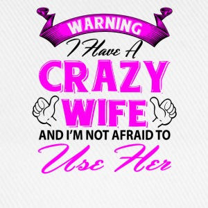 Warning I have a crazy wife and I'm not afraid to T-Shirts - Baseball Cap