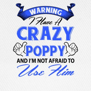 Warning I have a crazy poppy and I'm not afraid t T-Shirts - Baseball Cap