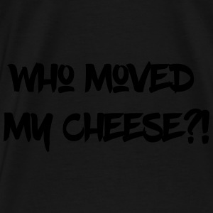 Who moved my cheese Turnbeutel - Männer Premium T-Shirt