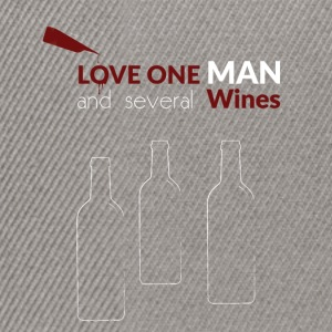 Love one man and several wines - Snapback Cap