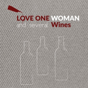 Love one woman and several wines - Snapback Cap