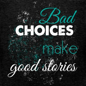 Bad choices make good stories - Men's Premium Tank Top