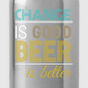 Change is good beer is better - Water Bottle