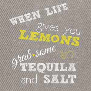 When life gives you lemons grab some tequila and s - Snapback Cap