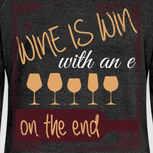 Wine is win with an e on the end - Women's Boat Neck Long Sleeve Top