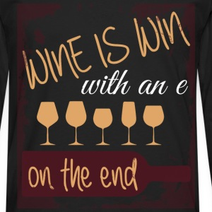Wine is win with an e on the end - Men's Premium Longsleeve Shirt