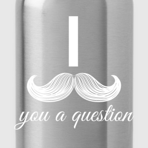 I Mustache you a question - Water Bottle