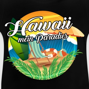 Hawaii - Mein Paradies T-Shirts - Baby T-Shirt
