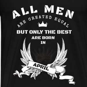 the best are born april Pullover & Hoodies - Männer Premium T-Shirt