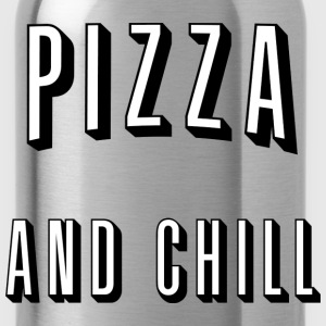 Pizza and chill - Trinkflasche