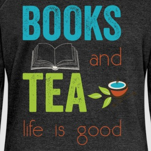 Books and tea life is good  - Women's Boat Neck Long Sleeve Top
