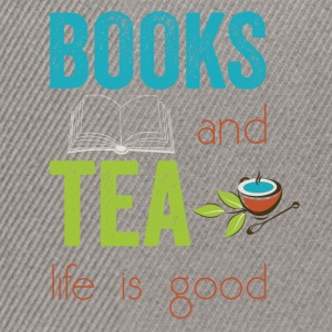 Books and tea life is good  - Snapback Cap
