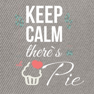 Keep calm there's pie  - Snapback Cap