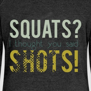 Squats? I thought you said shots! - Women's Boat Neck Long Sleeve Top