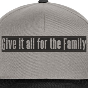 Give_it_all_for_the_Family Design - Snapback Cap