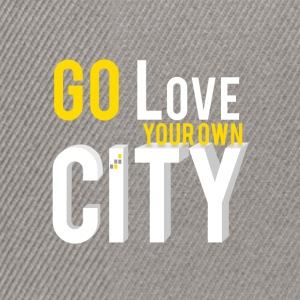 Go love your own city - Snapback Cap