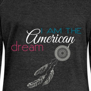 I am the American dream - Women's Boat Neck Long Sleeve Top