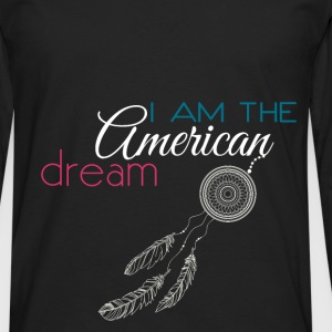 I am the American dream - Men's Premium Longsleeve Shirt