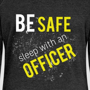 Be safe sleep with an officer - Women's Boat Neck Long Sleeve Top